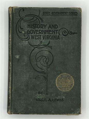 1913 illustrated History and Government of West Virginia Virgil A Lewis Book